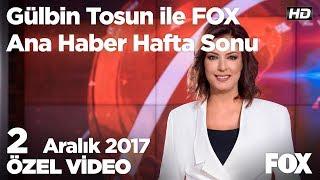 Zam şampiyonu sağlık giderleri! 2 Aralık 2017 Gülbin Tosun ile FOX Ana Haber Hafta Sonu