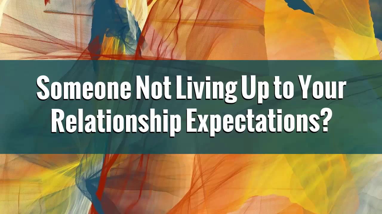 someone not living up to your expectations someone not living up to your expectations