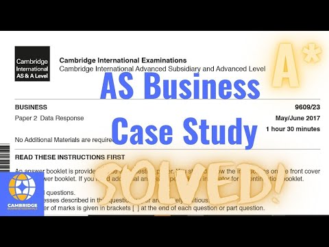 Business AS Paper 2 Case Study - Step by step guide with solved questions - Cambridge International