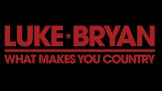 Luke Bryan - What Makes You Country (Lyrics)