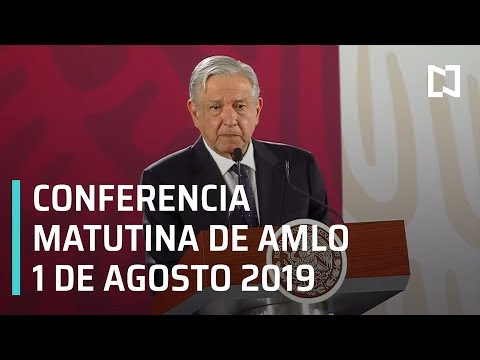 Conferencia matutina de AMLO, jueves 1 de agosto 2019