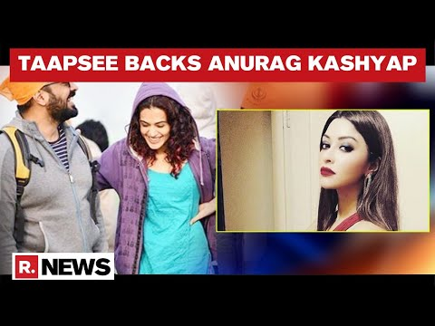 Taapsee Pannu Backs Anurag Kashyap After Payal Ghosh's Sexual Assault Allegations