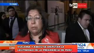 Vizcarra y Aráoz se disputan la legitimidad de la presidencia de Perú