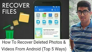 How To Recover Deleted Photos & Videos From Android