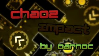 Geometry Dash | Chaoz Impact | by Darnoc