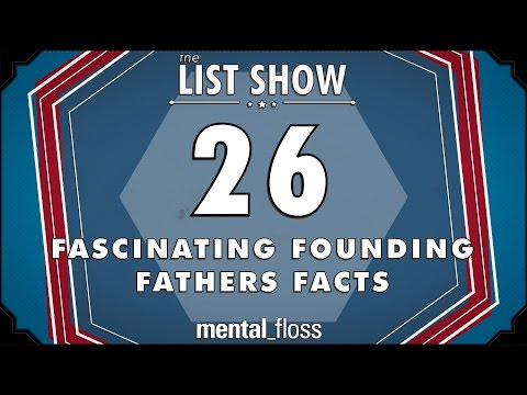 26 Fascinating Founding Fathers Facts - mental_floss - List Show (242)