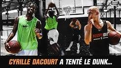 CYRILLE DACOURT A TENTÉ LE DUNK