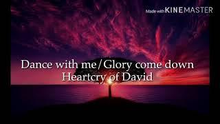 Dance with me/Glory come down - Heartcry of David (Lyrics + Sub. Español)