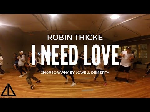 Robin Thicke - I need love Choreography by Lowell Demetita