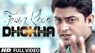 Download Feroz Khan : Dhokha Full  Song | Dil Di Dewangi | Hit Punjabi Song MP3 song and Music Video