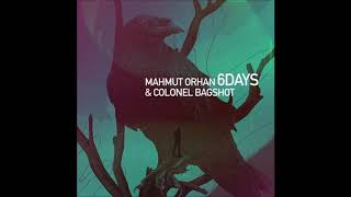 Mahmut Orhan & Colonel Bagshot - 6 Days