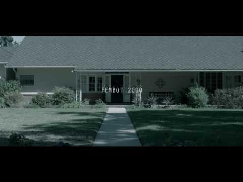 Fembot 2000 - a short film by Jonah Mazer