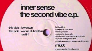 Inner Sense - Lowdown - My Love Is Underground 2011