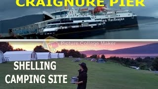 Part 7 Camping in Scotland - Ferry Terminal Craignure - Shelling Camping Site  August 2016