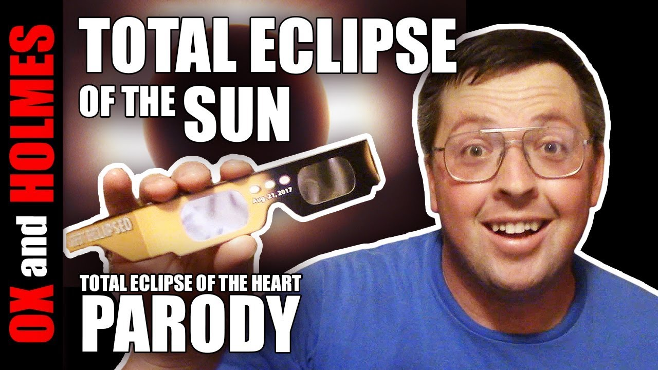 maxresdefault total eclipse of the sun total eclipse of the heart parody