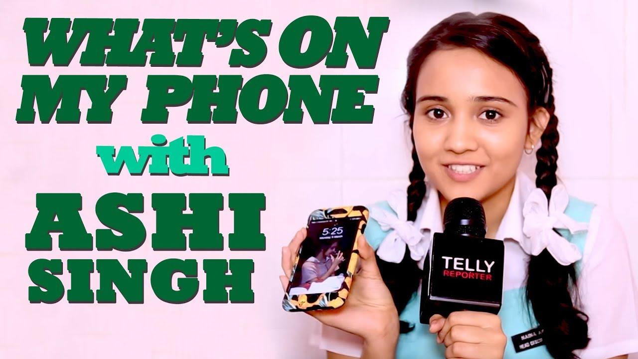 What's On My Phone With Ashi Singh aka Naina Of Yeh Un Dinon Ki Baat Hai    Telly Reporter Exclusive