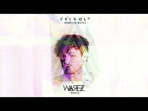 Crywolf - Wake [E-bow] (Warez Remix)