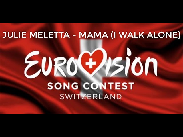 Julie Meletta - Mama (I walk alone) (Switzerland Eurovision 2019)