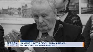 Un mare iubitor de cultura si neam Profesorul Nicolae Edroiu