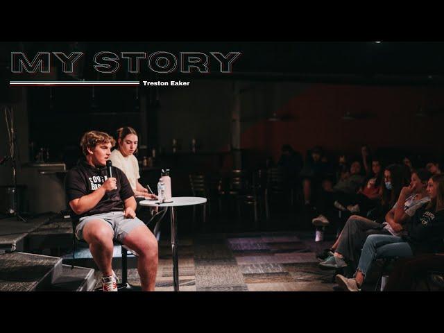 My Story - Treston Eaker - 4/21/21