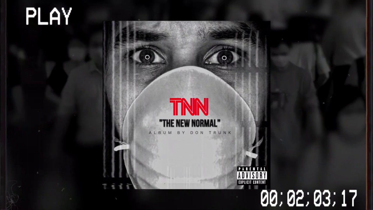 Don Trunk - TNN (The New Normal) Album Trailer
