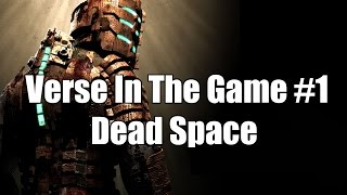 Verse In The Game #1  Dead Space