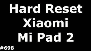 Сброс настроек Xiaomi Mi Pad 2 Hard Reset Xiaomi Mi Pad 2