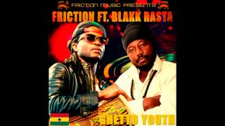 Friction ft. Blakk Rasta - Ghetto Youth (Prod. by Zapp Mallet / Audio Version)