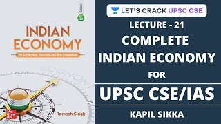 L21: Complete Indian Economy (Ramesh Singh 11th Edition) | Crack UPSC CSE/IAS | Kapil Sikka