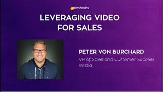 Leveraging Video for Sales -  Peter von Burchard | Full Interview