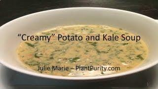 Creamy Potato And Kale Soup