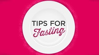 Tips on fasting