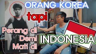 Saya perkenalkan orang Korea yang IKUT PERANG di Indonesia DEMI Indonesia!! DAN MATI di Indonesia!