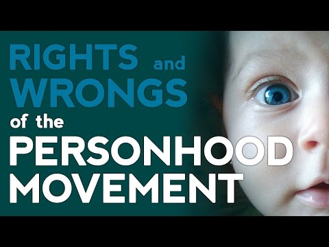 Rights and Wrongs of the Personhood Movement