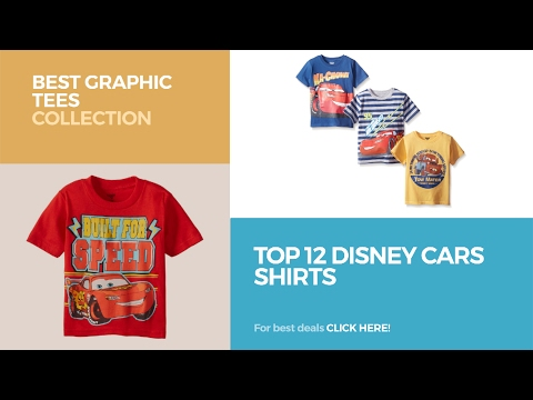 Top 12 Disney Cars Shirts // Best Graphic Tees Collection