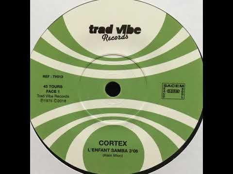"Cortex ""L'enfant samba"" 1975/2018 Trad Vibe"