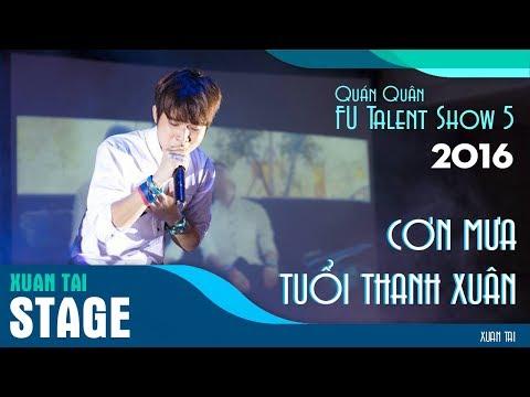 [LIVE] Cơn Mưa Tuổi Thanh Xuân - Xuân Tài ( Chung kết FU Talent Show 2016 )