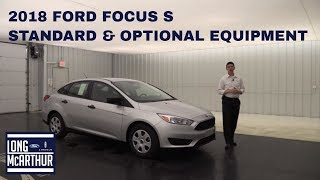 2018 FORD FOCUS S OVERVIEW: STANDARD & OPTIONAL EQUIPMENT