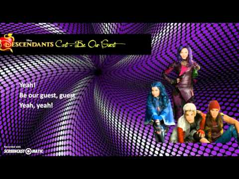 Descendants Cast - Be Our Guest (Lyrics Video)