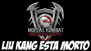 Mortal Kombat Deadly Alliance - LIU KANG ESTÁ MORTO