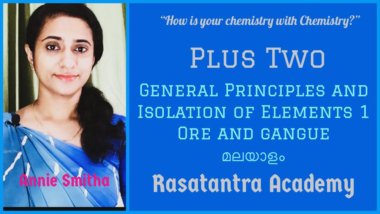 Download Plus Two Chemistry-General Principles and Processes of Isolation of Elements 1- Ore and Gangue.