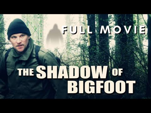THE SHADOW OF BIGFOOT  FULL MOVIE  HD Sasquatch Thriller