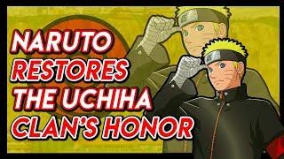 How Naruto Uzumaki Restored The Honor Of The Uchiha Clan!
