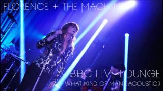What Kind of Man (Acoustic) - Florence + the Machine @ BBC Radio 1 Live Lounge