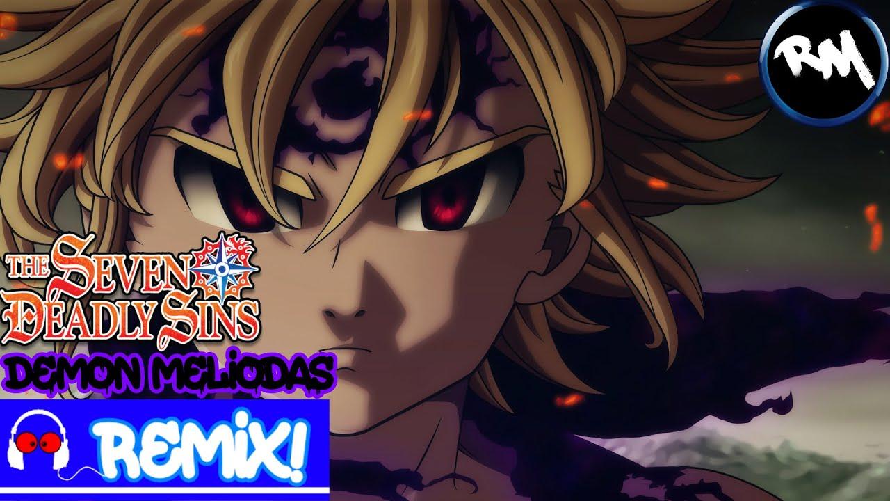 Nanatsu No Taizai: 7DS (Demon Meliodas Trap Remix) -RM