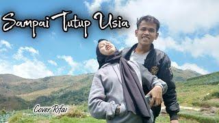 Sampai Tutup Usia - Angga Candra || Cover Rifai [musik vidio]