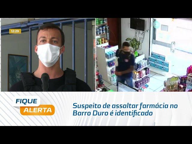 Suspeito de assaltar farmácia no Barro Duro é identificado e preso após divulgação de vídeo
