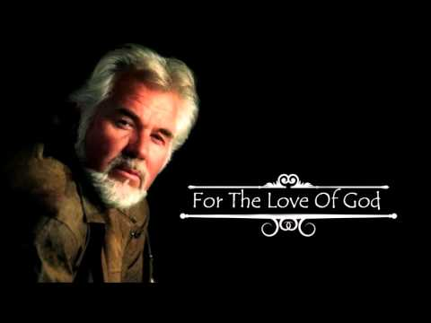 Kenny Rogers - For the Love of God