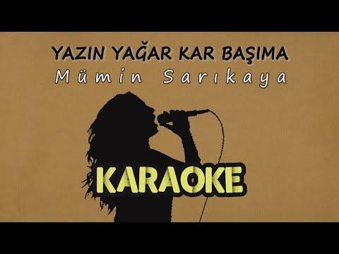 Mümin Sarıkaya - Yazın Yağar Kar Başıma (Karaoke Video)