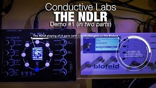Conductive Labs NDLR - Demo #1 (in two parts)